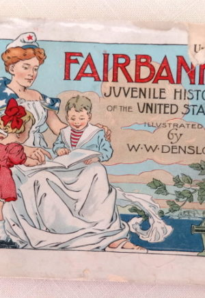 Fairbanks Juvenile history of the united states w w denslow