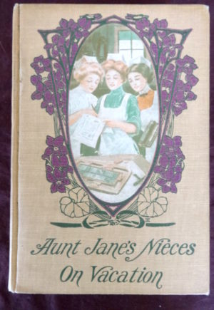Aunt Jane's Nieces on Vacation 1st Edition Book