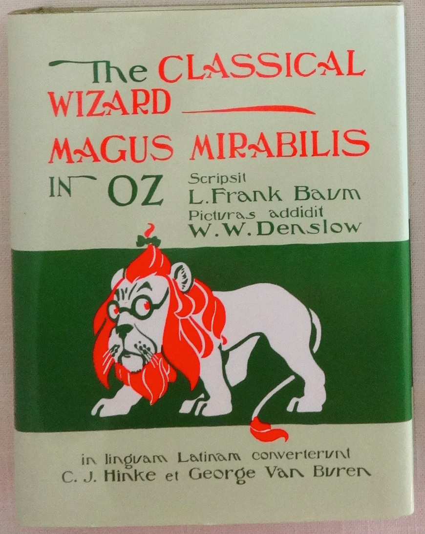 magus mirabilis in oz classical wizard of oz in latin book classical wizard of oz book in latin