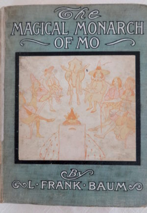 Magical Monarch of Mo L Frank Baum Book