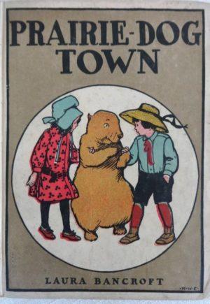 Prairie Dog Town Book Laura Bancroft