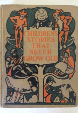 Childrens Stories That Never Grow Old 1908 Neill