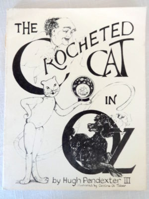 Crocheted Cat in Oz Book Wizard of Oz 1st Edition