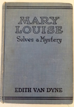 Mary Louise Solves a Mystery Book Edith van Dyne