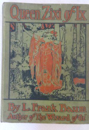Queen Zixi of Iz 1st edition book