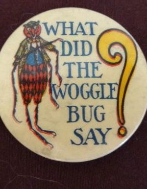 Wizard of Oz Wogglebug Button 1904