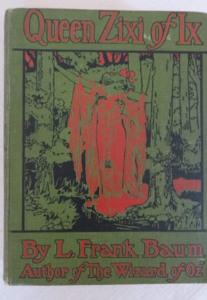 Queen Zixi of Ix book l frank baum