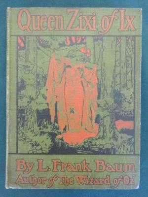 Queen zixi of ix book century l frank baum