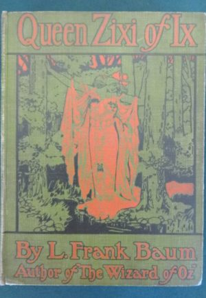 Queen zixi of ix book century l frank baum