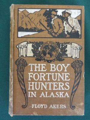 BOY FORTUNE HUNTERS in ALASKA Book L Frank Baum Akers Oz 1908 1st/1st