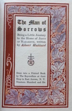 Man of Sorrows Illumined Roycroft Book Hubbard