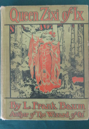 Queen Zixi of iz copp clark canadian 1st edition l frank baum