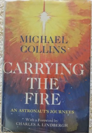 Carrying the Fire Signed Michael Collins