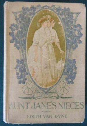 AUNT JANE'S NIECES Book l frank baum 1st edition