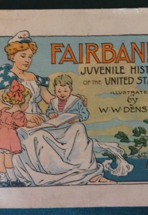 Fairbanks Juvenile history w w denslow advertising book