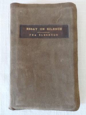 Essay on silence roycroft 1905 book elbert hubbard