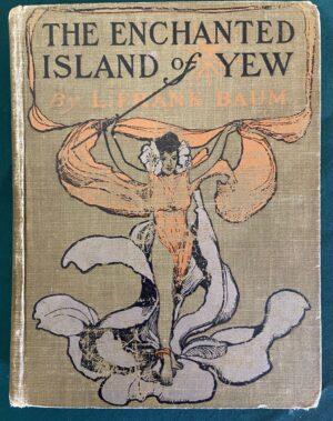 Enchanted Island of Yew book 1903 l frank baum