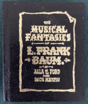 Musical Fantasies of L Frank Baum Miniature Book Dick Martin